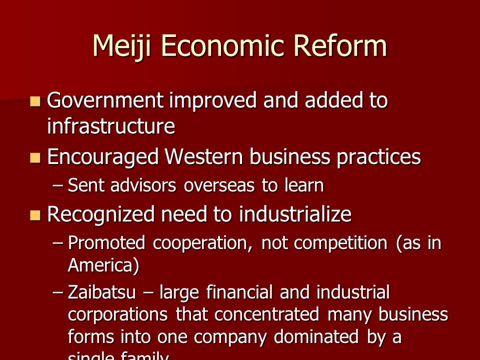 Meiji Economic Reform Government improved and added to infrastructure