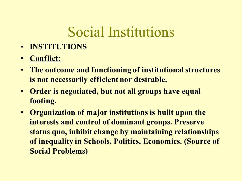 Social Institutions INSTITUTIONS Conflict: