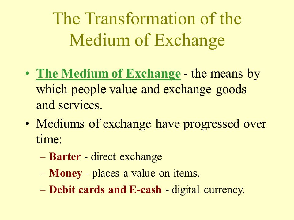 The Transformation of the Medium of Exchange