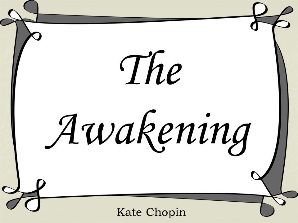 The Awakening Kate Chopin