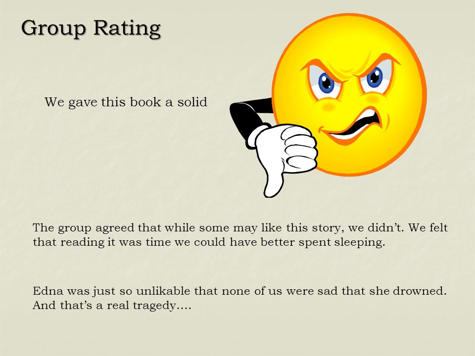 Group Rating We gave this book a solid