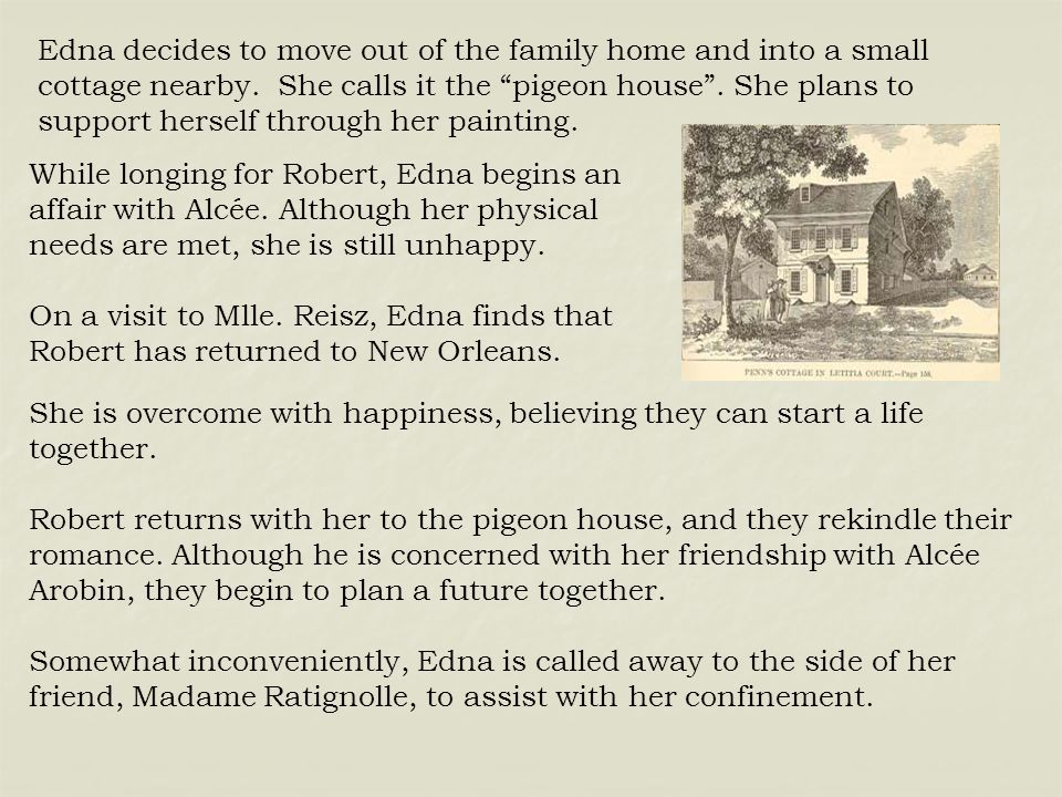 the awakening kate chopin ppt video online  edna decides to move out of the family home and into a small cottage nearby