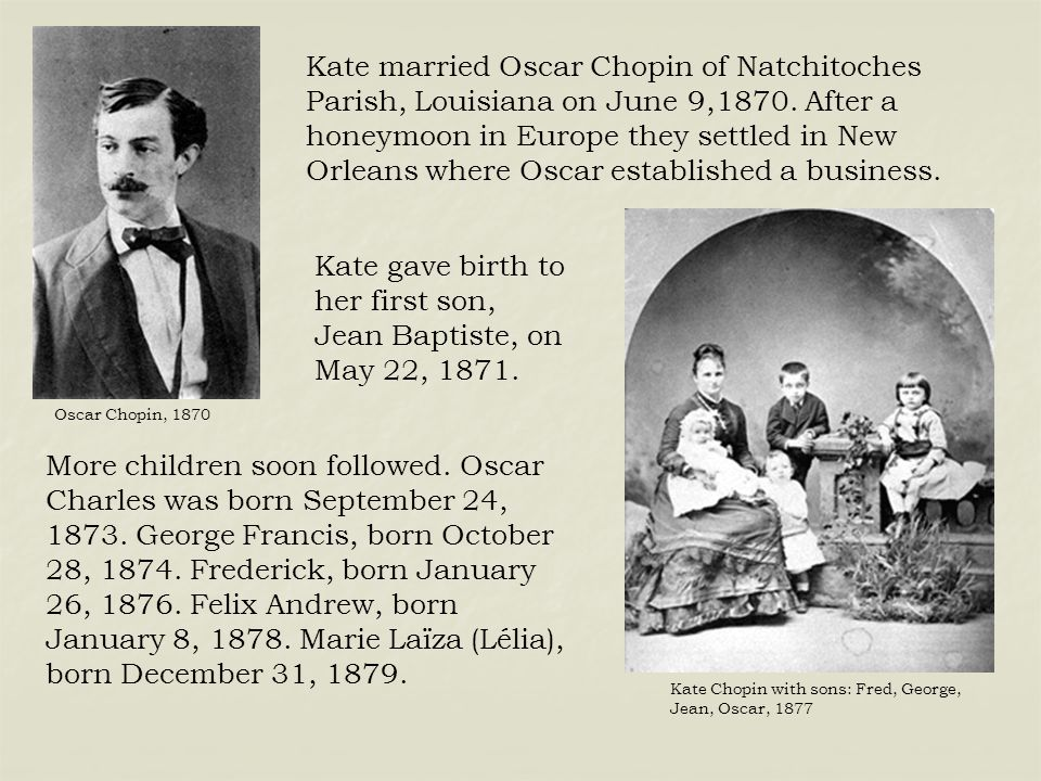 Kate gave birth to her first son, Jean Baptiste, on May 22, 1871.