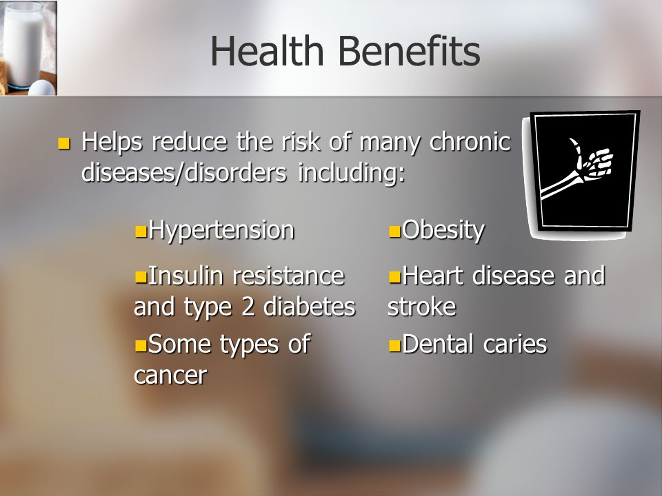 Health Benefits Helps reduce the risk of many chronic diseases/disorders including: Hypertension. Obesity.