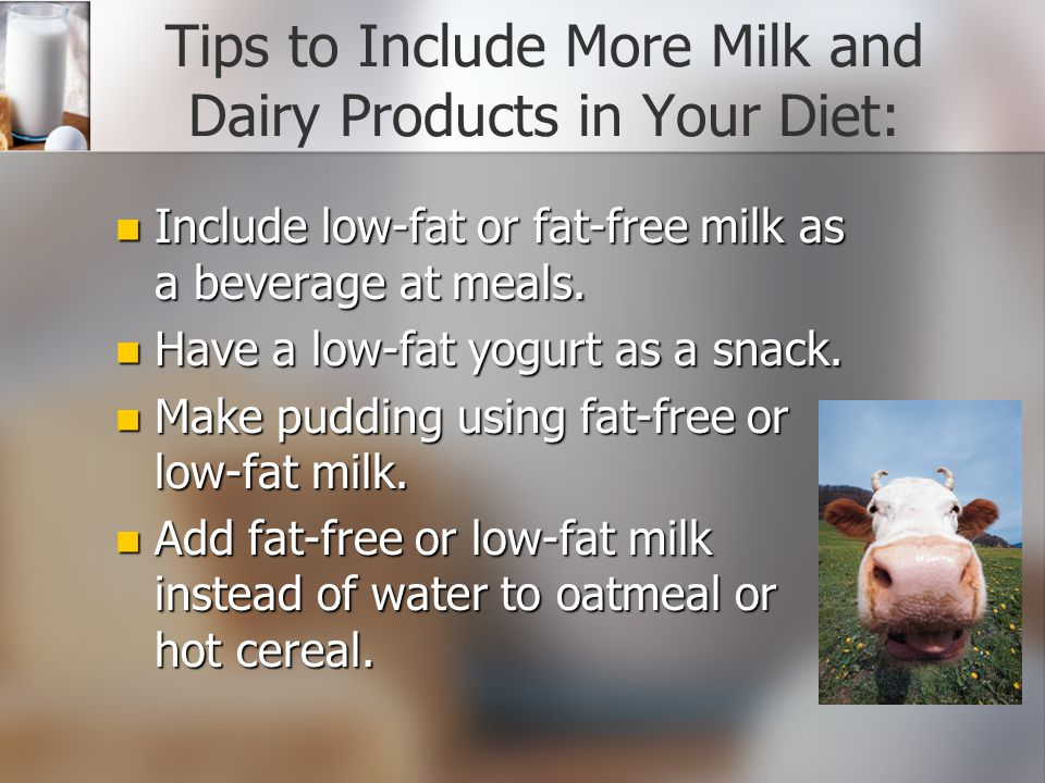 Tips to Include More Milk and Dairy Products in Your Diet: