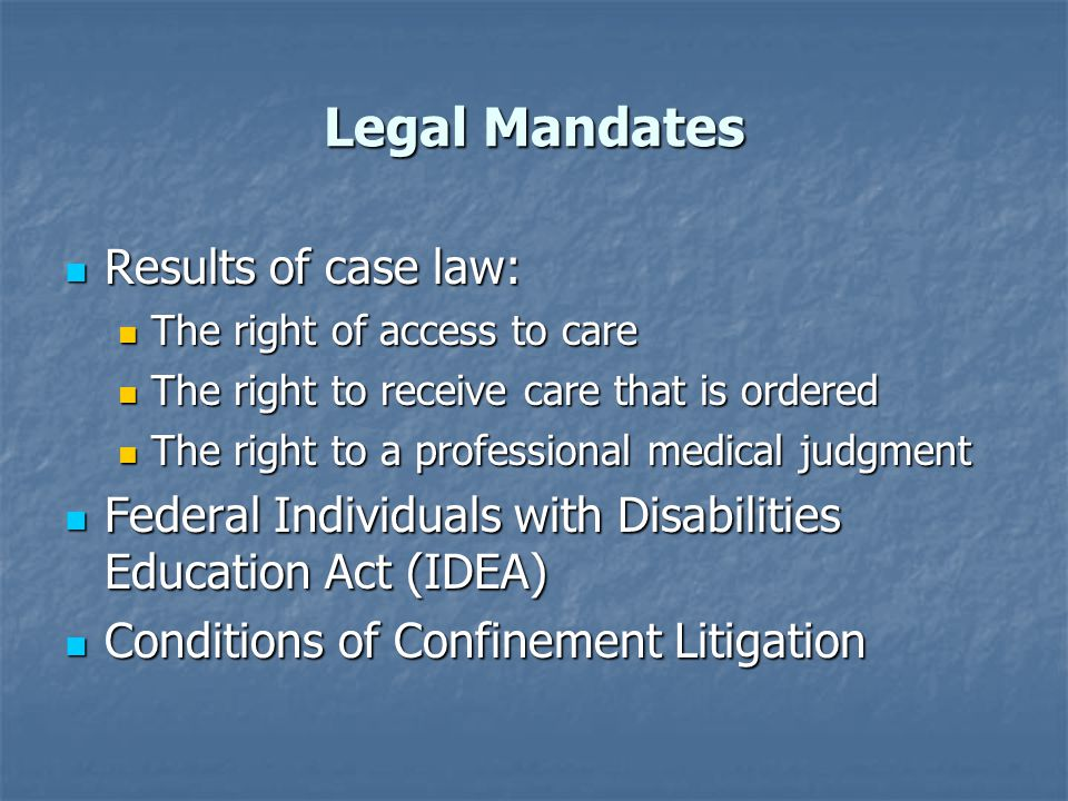 Legal Mandates Results of case law: