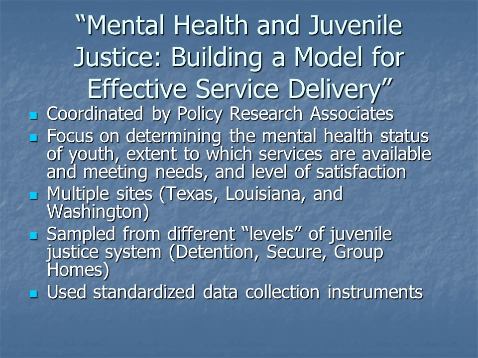 Mental Health and Juvenile Justice: Building a Model for Effective Service Delivery