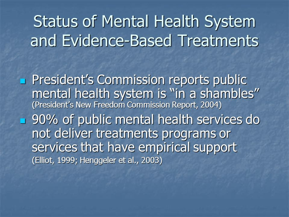 Status of Mental Health System and Evidence-Based Treatments