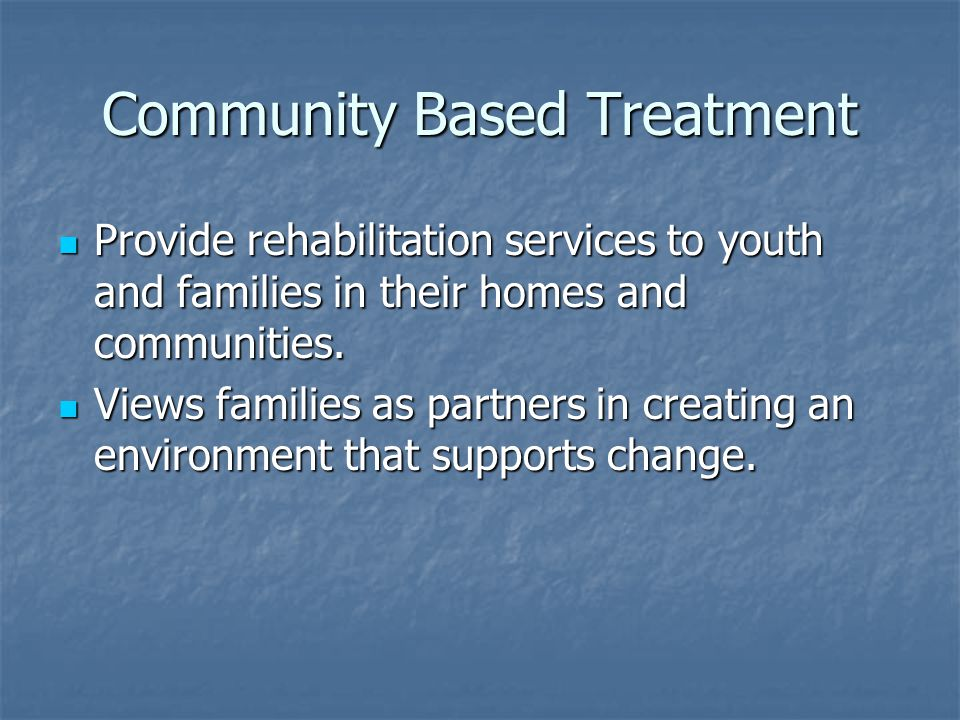 Community Based Treatment
