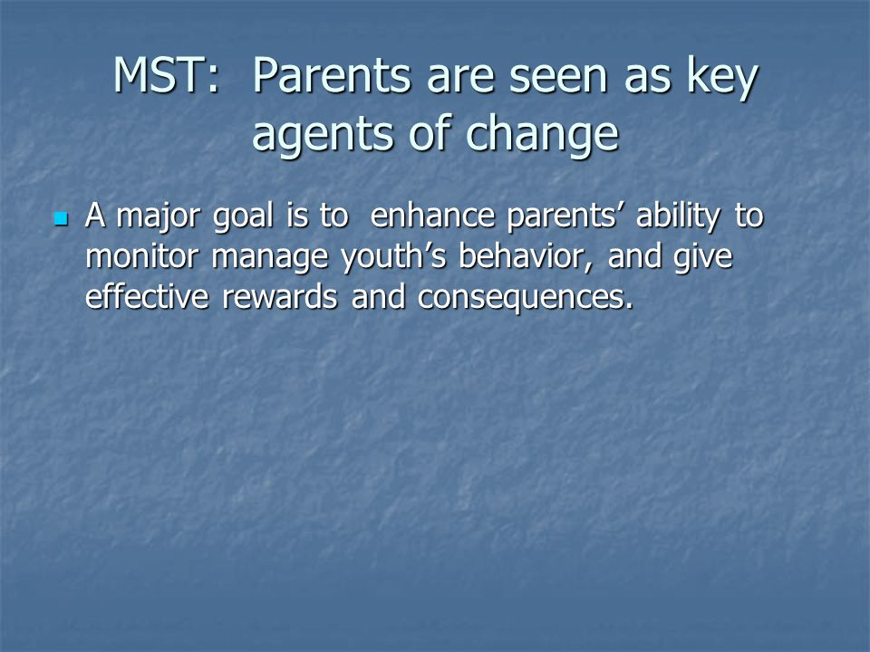 MST: Parents are seen as key agents of change