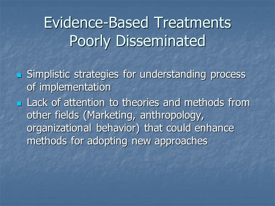 Evidence-Based Treatments Poorly Disseminated