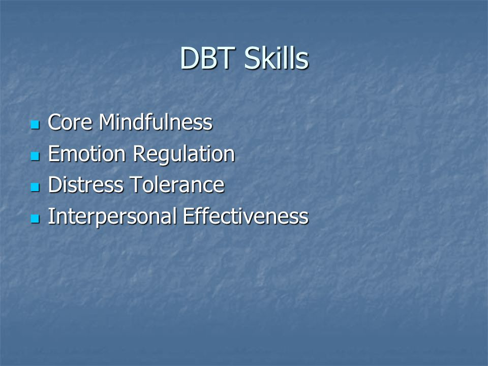 DBT Skills Core Mindfulness Emotion Regulation Distress Tolerance