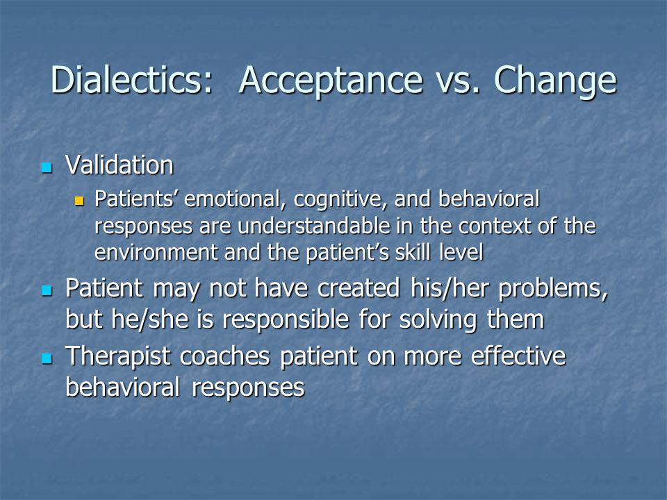 Dialectics: Acceptance vs. Change