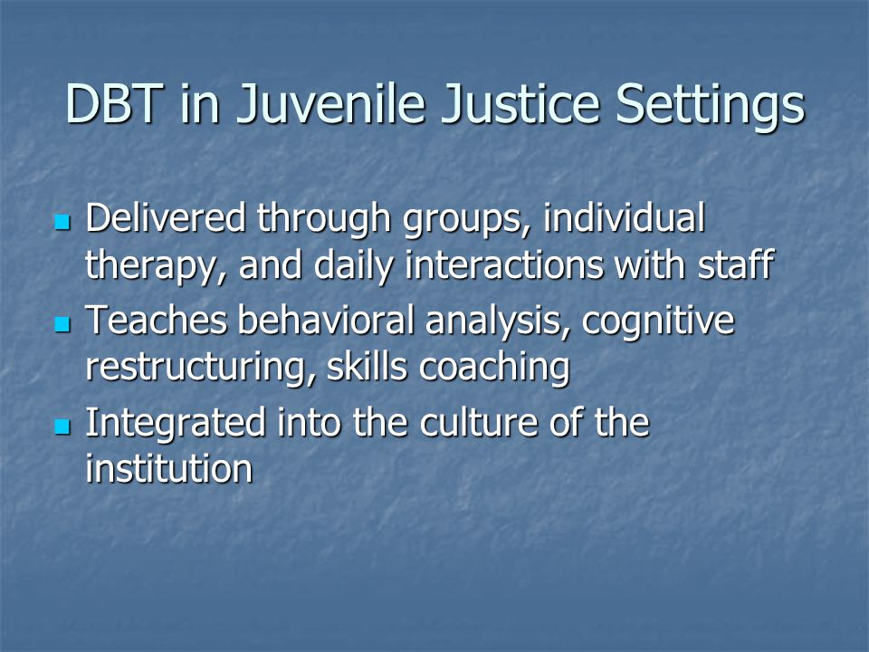 DBT in Juvenile Justice Settings