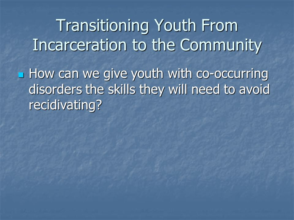 Transitioning Youth From Incarceration to the Community