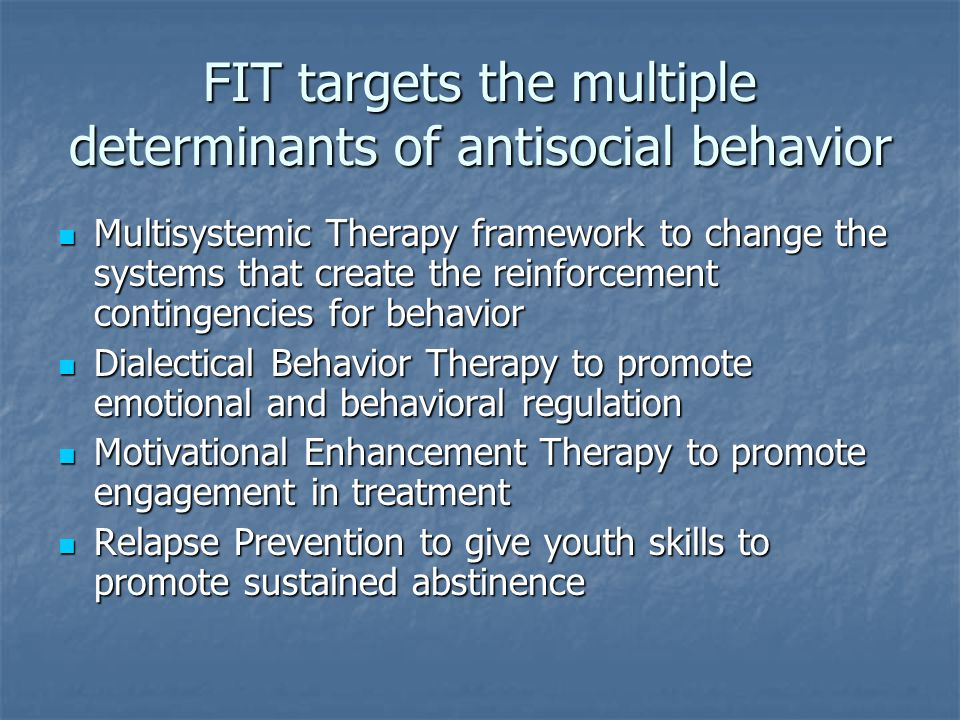 FIT targets the multiple determinants of antisocial behavior