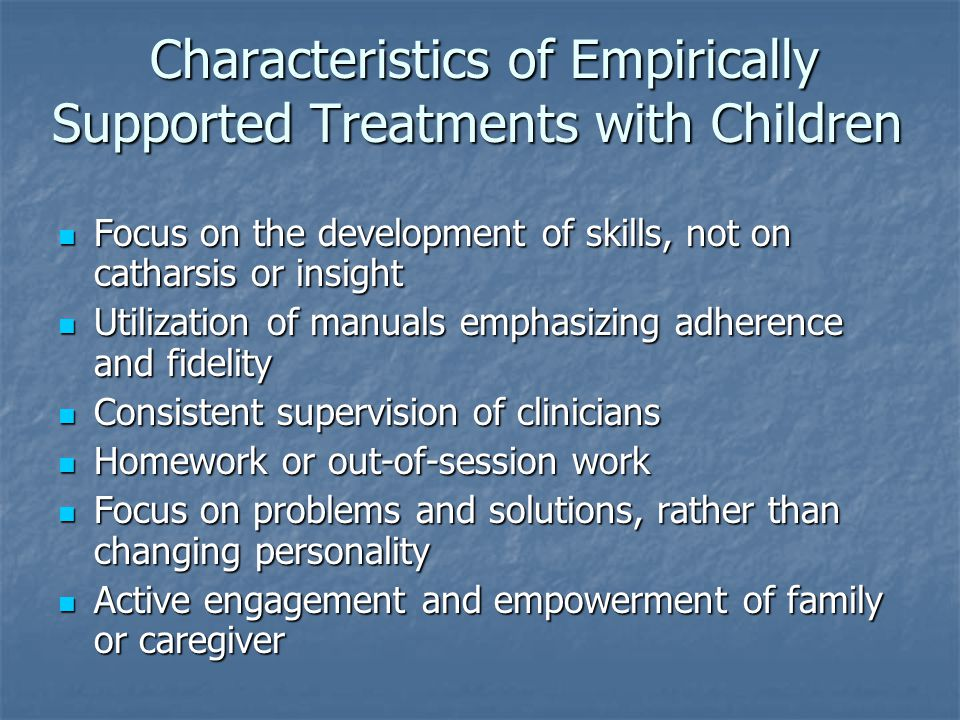 Characteristics of Empirically Supported Treatments with Children