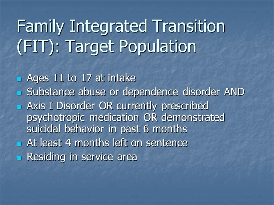 Family Integrated Transition (FIT): Target Population