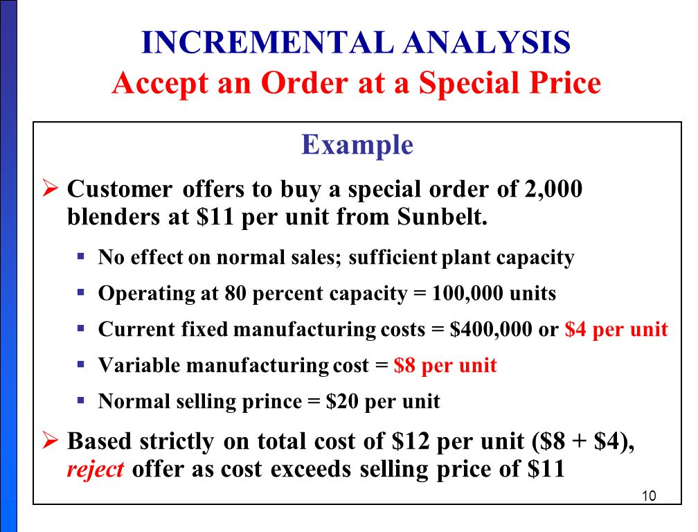 INCREMENTAL ANALYSIS Accept an Order at a Special Price