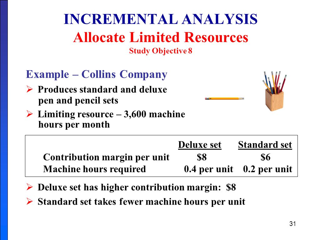 INCREMENTAL ANALYSIS Allocate Limited Resources Study Objective 8