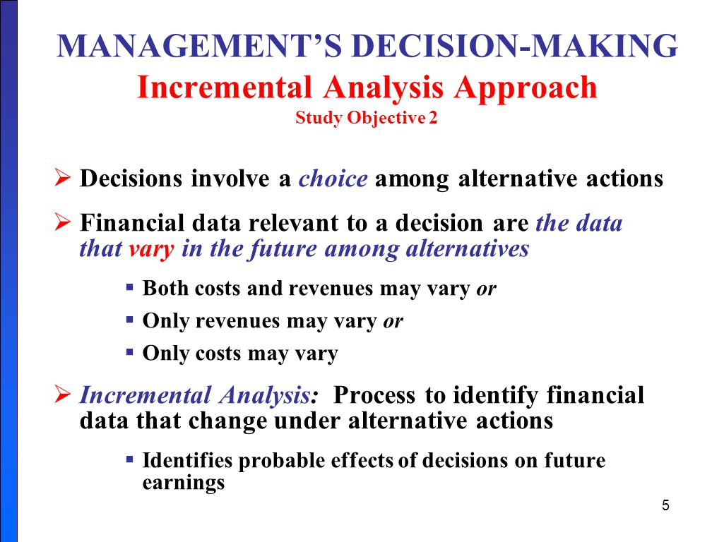 MANAGEMENT'S DECISION-MAKING Incremental Analysis Approach Study Objective 2