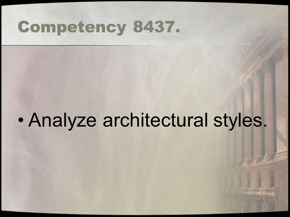 Analyze architectural styles.