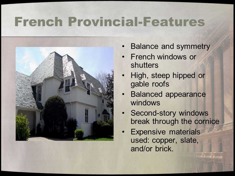 French Provincial-Features