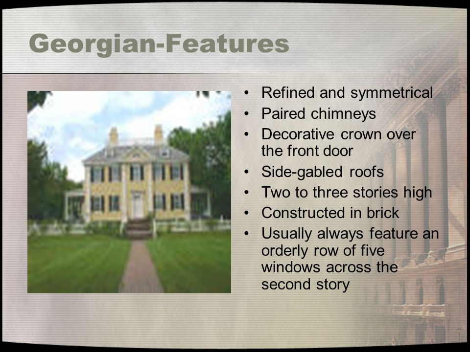 Georgian-Features Refined and symmetrical Paired chimneys