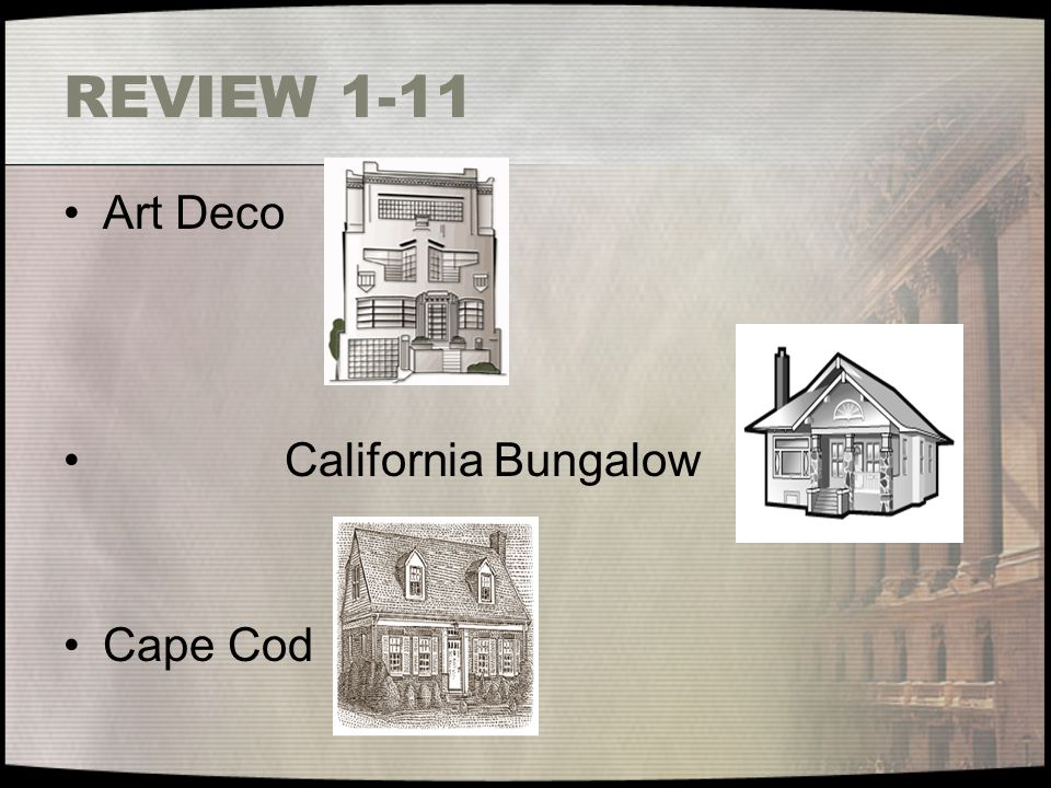 REVIEW 1-11 Art Deco California Bungalow Cape Cod