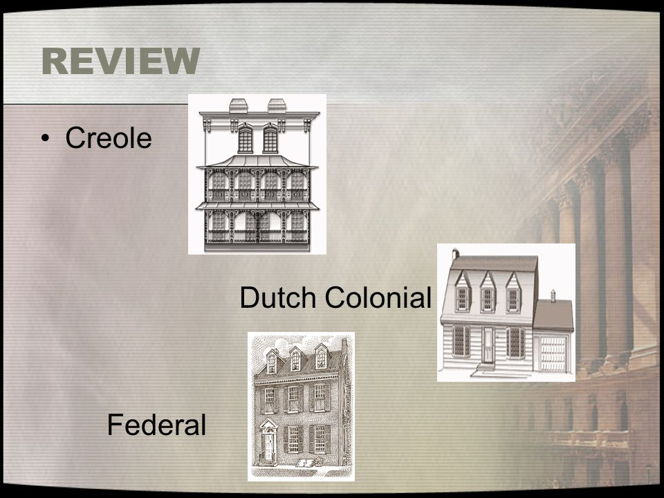REVIEW Creole Dutch Colonial Federal