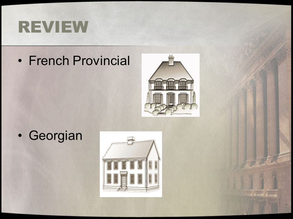 REVIEW French Provincial Georgian