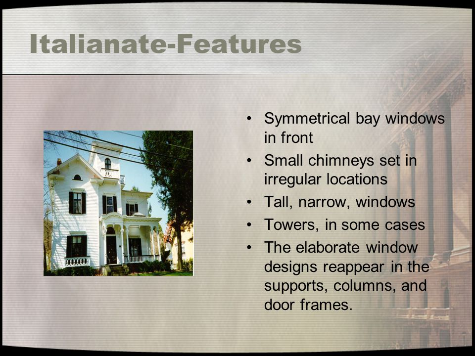 Italianate-Features Symmetrical bay windows in front