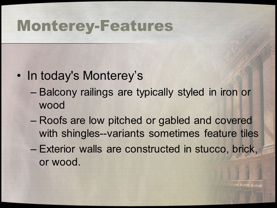 Monterey-Features In today s Monterey's