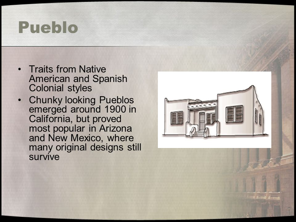 Pueblo Traits from Native American and Spanish Colonial styles