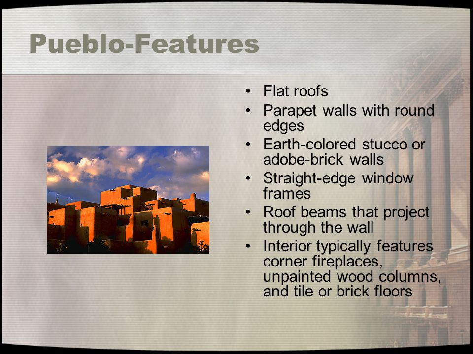 Pueblo-Features Flat roofs Parapet walls with round edges