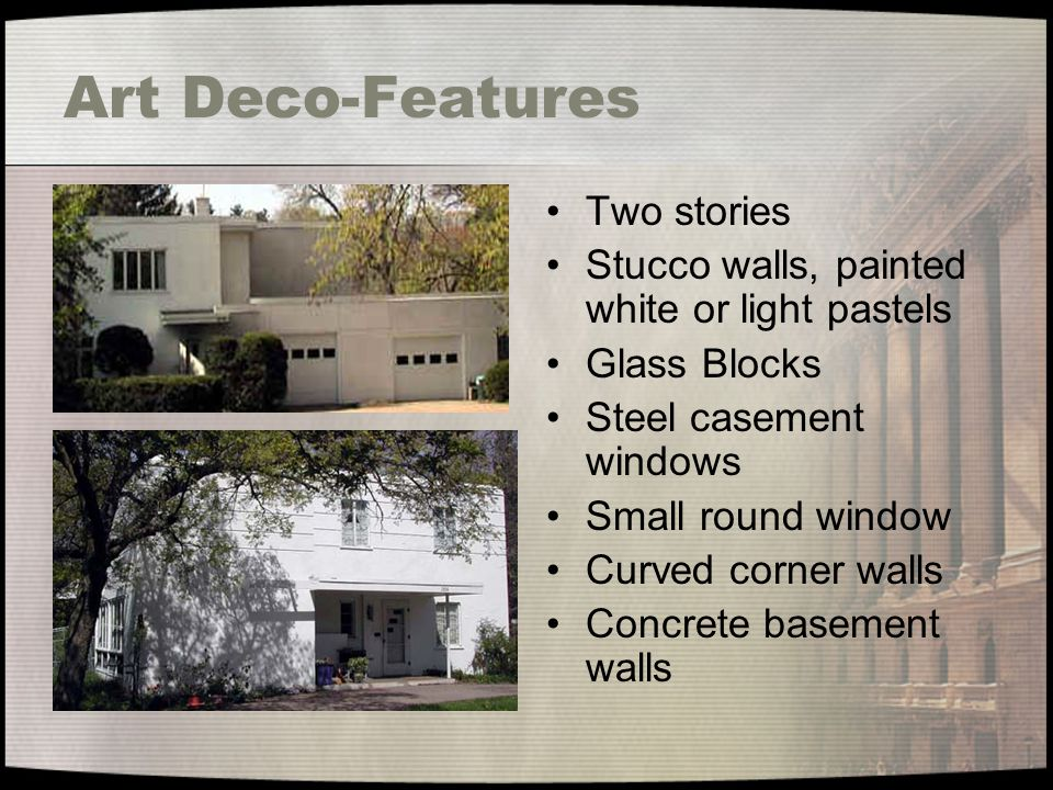 Art Deco-Features Two stories