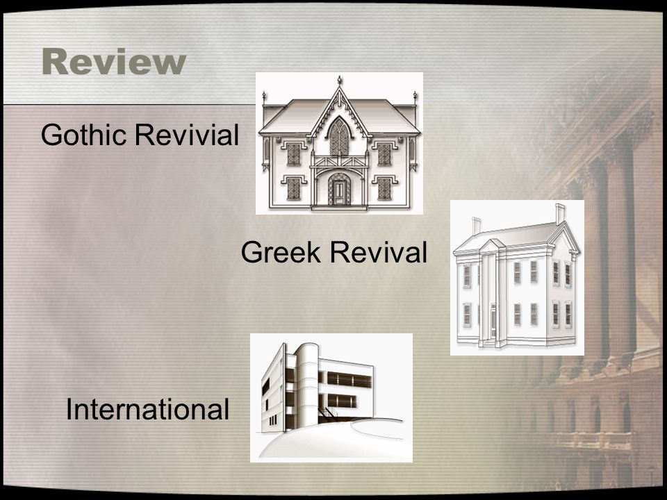 Review Gothic Revivial Greek Revival International