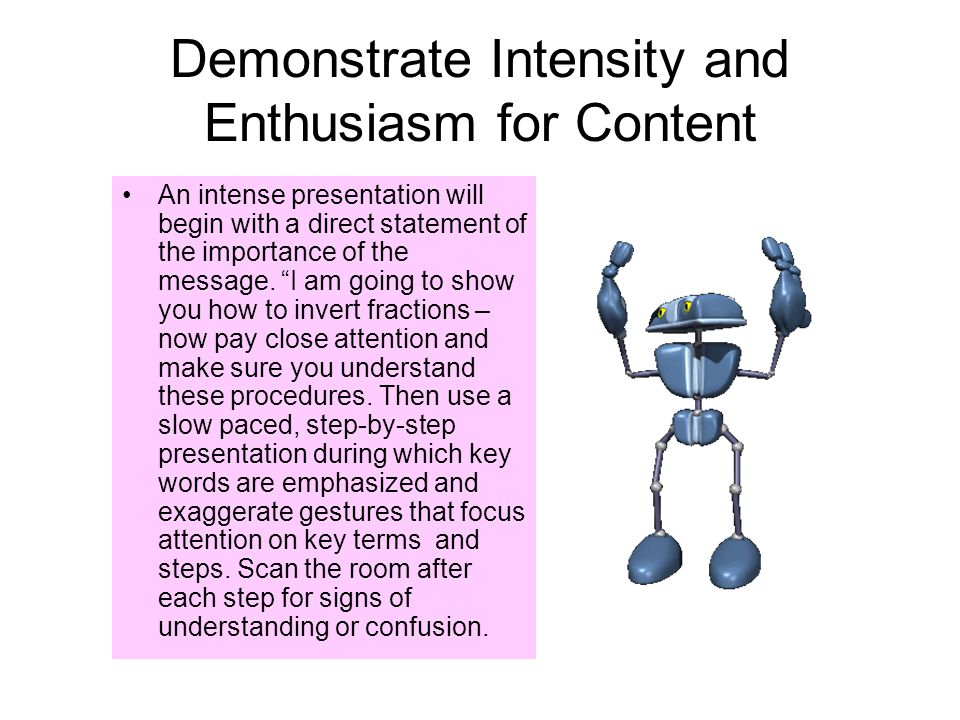 Demonstrate Intensity and Enthusiasm for Content