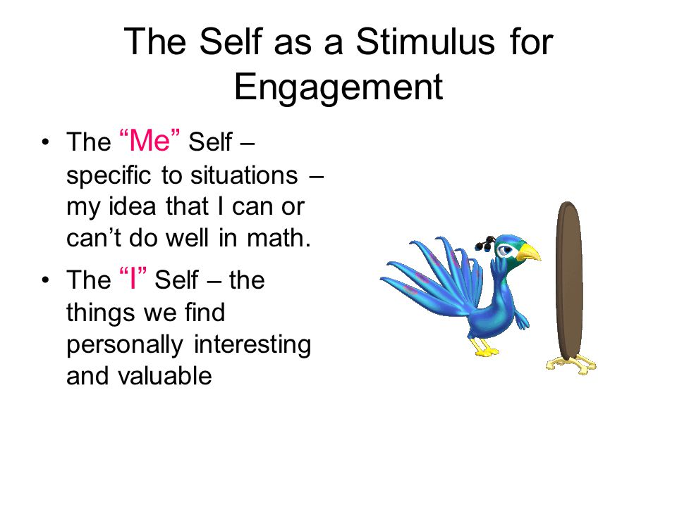 The Self as a Stimulus for Engagement