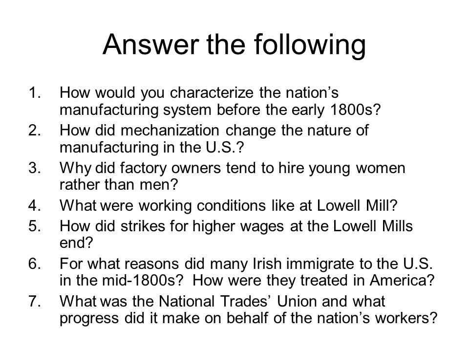 Answer the following How would you characterize the nation's manufacturing system before the early 1800s