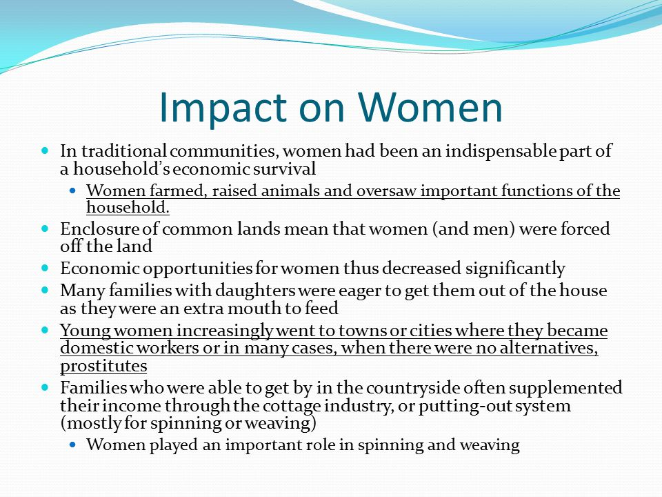 Impact on Women In traditional communities, women had been an indispensable part of a household's economic survival.