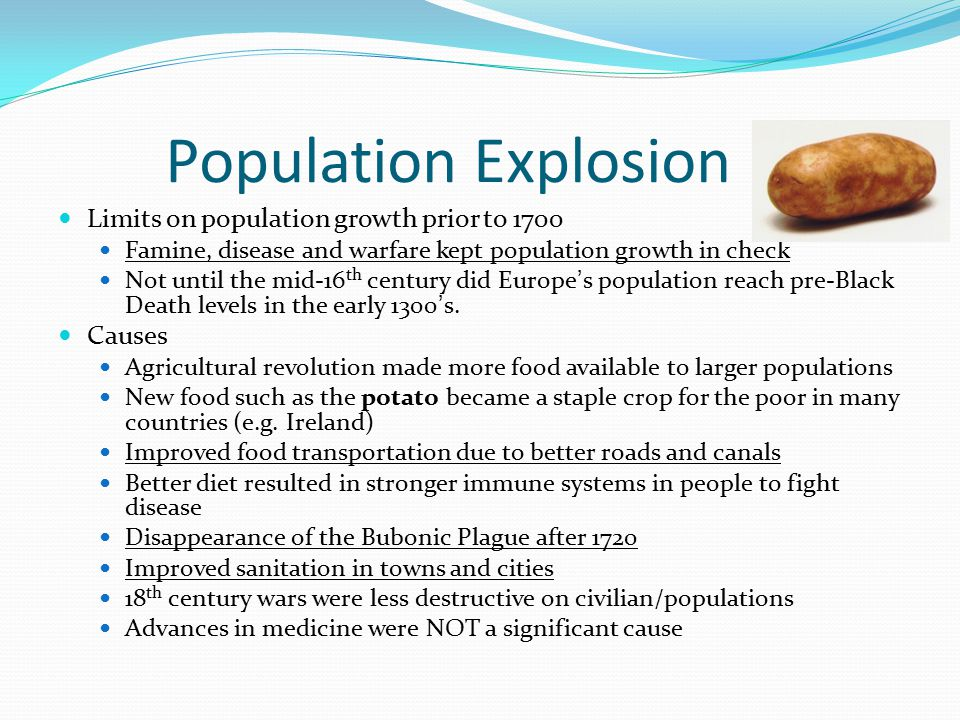 Population Explosion Limits on population growth prior to 1700 Causes