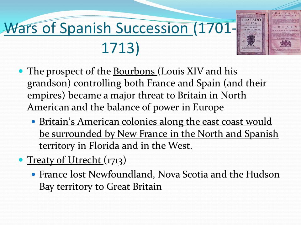 Wars of Spanish Succession (1701-1713)