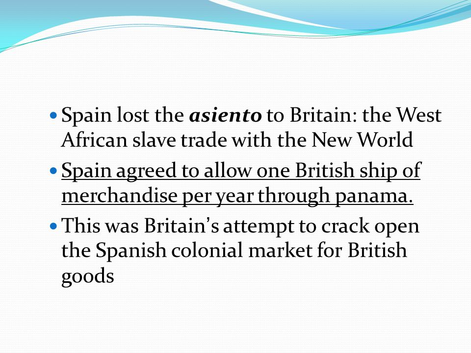 Spain lost the asiento to Britain: the West African slave trade with the New World