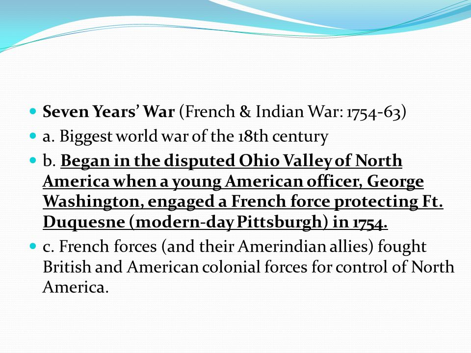 Seven Years' War (French & Indian War: 1754-63)