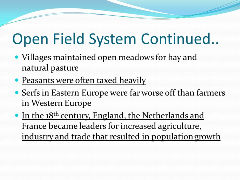 Open Field System Continued..