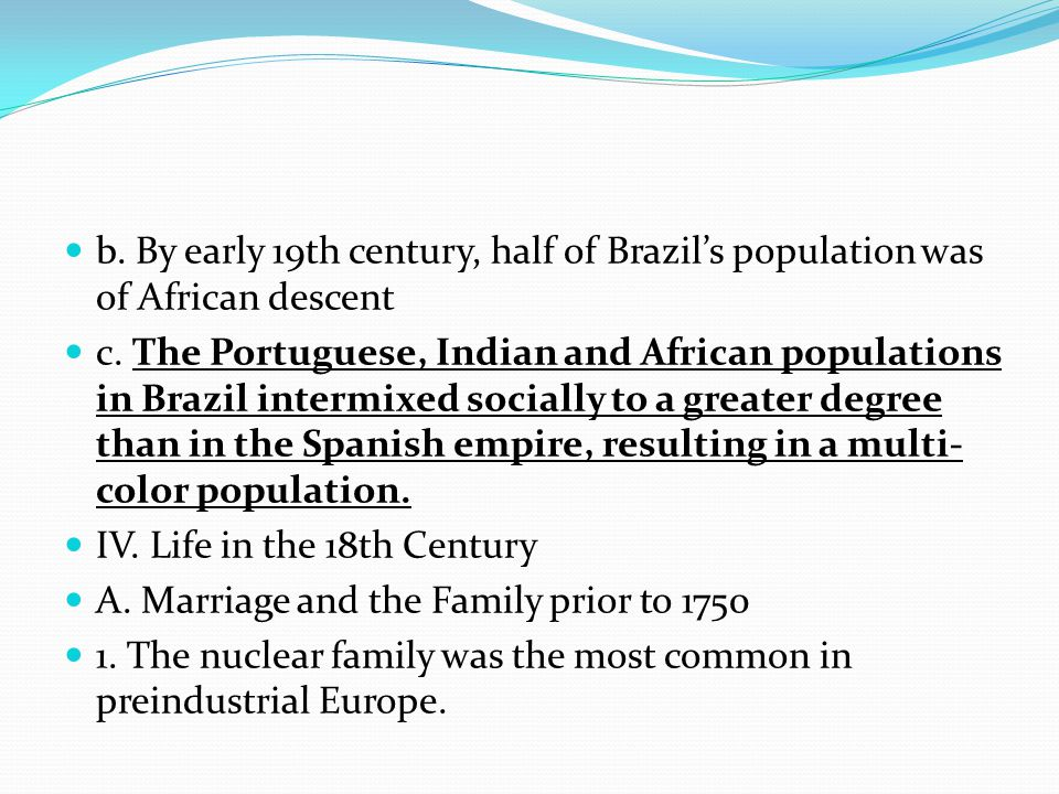 b. By early 19th century, half of Brazil's population was of African descent