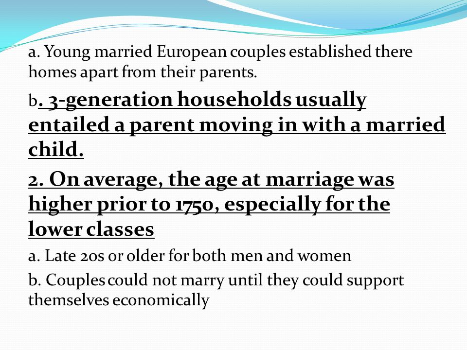 a. Young married European couples established there homes apart from their parents.