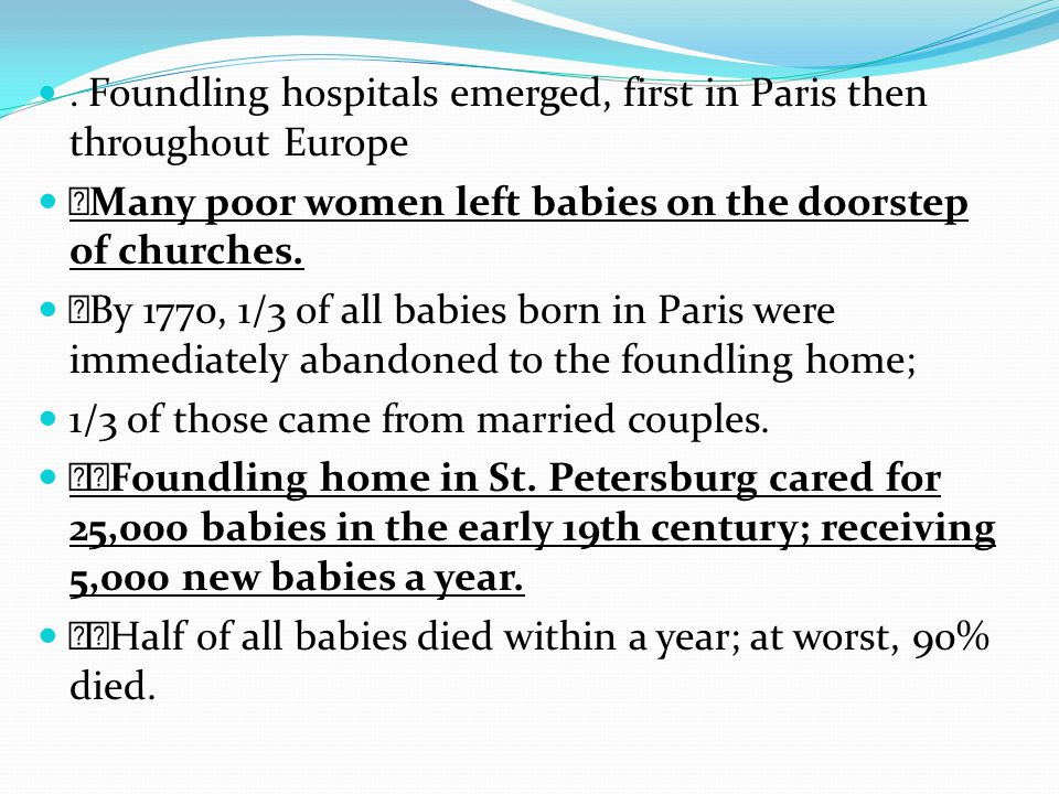 Many poor women left babies on the doorstep of churches.