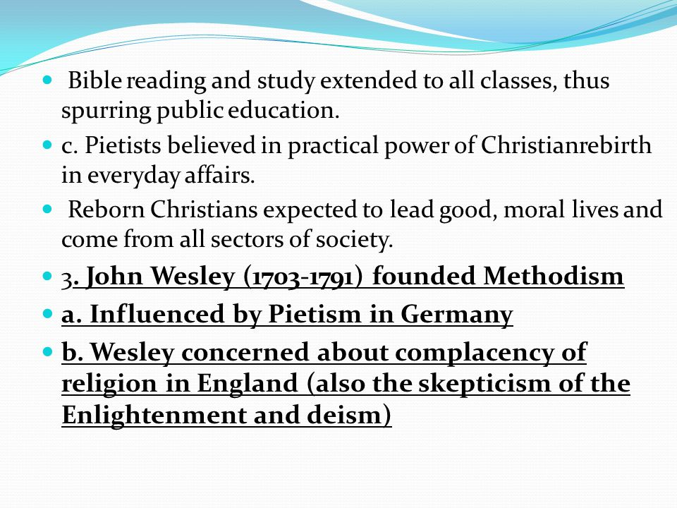 a. Influenced by Pietism in Germany
